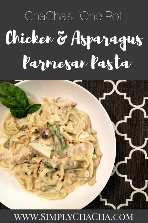 CHACHA'S 'ONE POT MEAL' CHICKEN & ASPARAGUS PARMESAN PASTA- EASY 30 MINUTE FAMILY MEAL