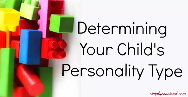 How and why to determine your child's personality type
