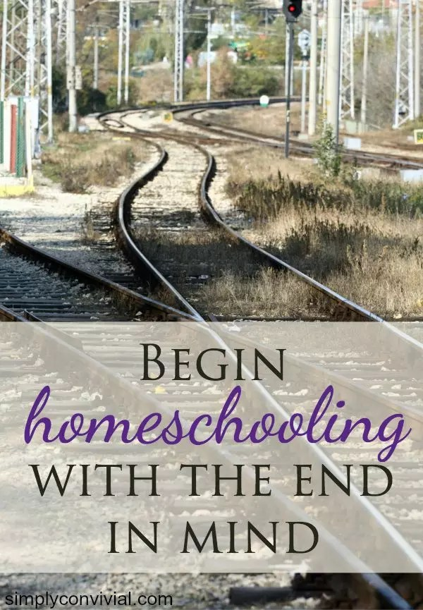 Your homeschool plan needs vision - You need to have an idea for where you are going and why. Begin with the end in mind, even with homeschooling, so you have the confidence and direction to continue when things get tough.