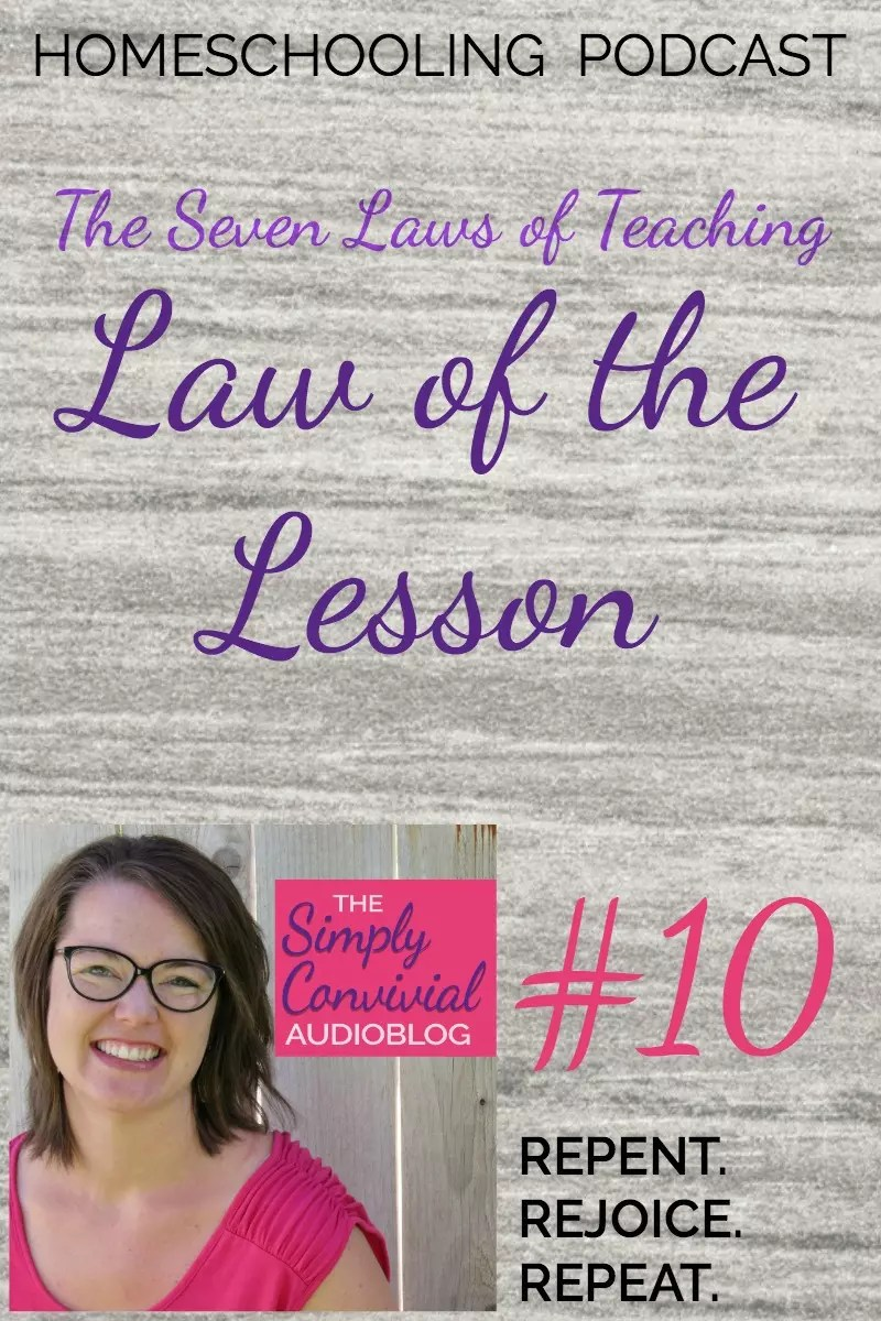 Homeschool Podcast! The Law of the Lesson