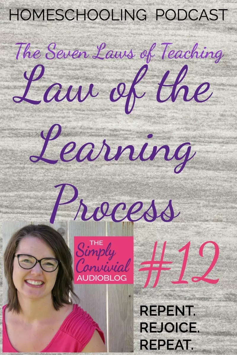 Homeschool Podcast! Law of the Learning Process: