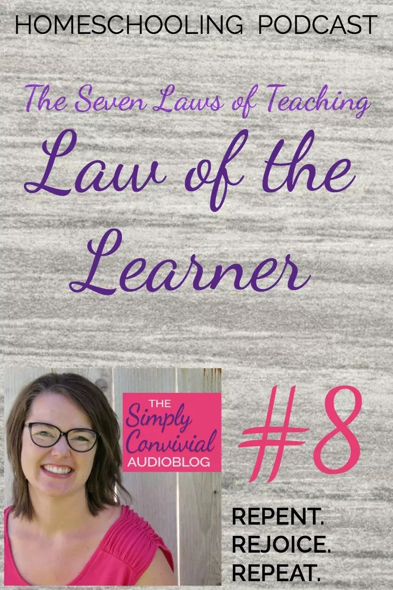 Homeschool Podcast! The law of the learner.