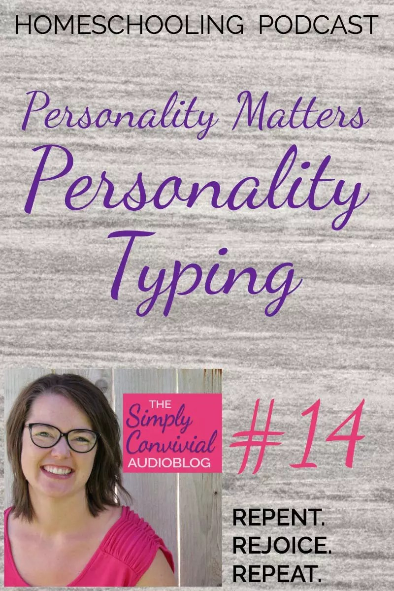 Homeschool Podcast! Learn about Personality Typing.