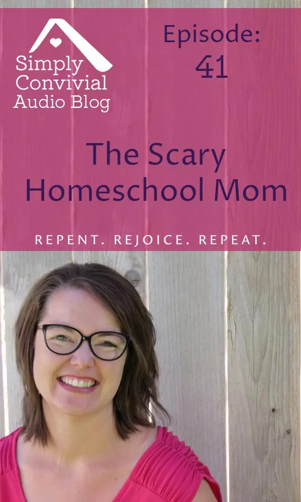 Homeschool Podcast: Are we scary? Do we scare ourselves or our children? Find out what can make us scary moms!