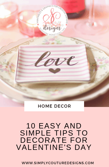 10 easy and simple ways to decorate for Valentine's Day 2019 #valentinesdaydecoration #valentinesdayhomedecor #diyvalentinesdaydecor #valentinesdaycraft