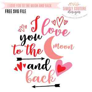 I Love You To The Moon And Back Valentine's Day Free SVG Cut File
