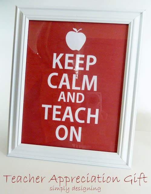 Keep Calm and Teach On ~ Free Printable ~ simple Teacher Appreciation Gift Idea, simply print and place in a frame!  #gift #teacher #teacherappreciation #teachergift #free #freeprintable #keepcalm