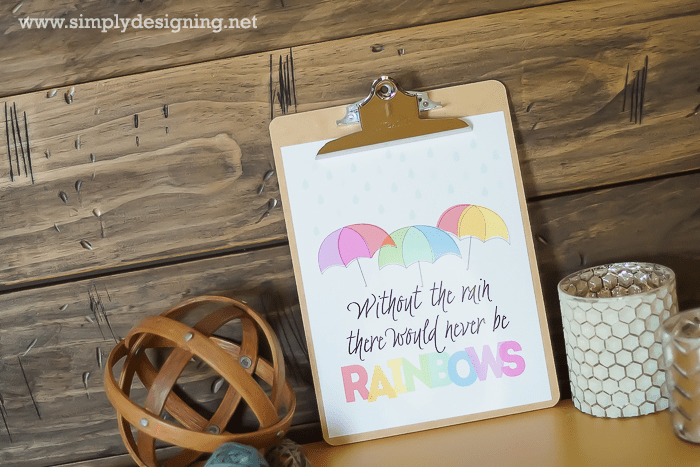 Without the rain there would never be rainbows Free Printable