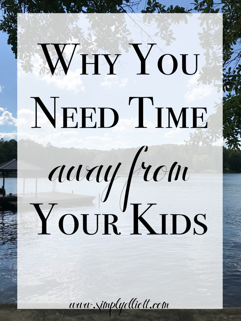 Why You Need Time Away From Your Kids