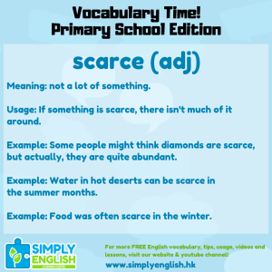 Simply English Learning Centre - Vocabulary Time - Here we go over the word scarce.