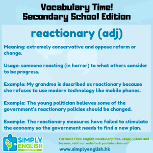 Simply English Learning Centre - Vocabulary Time - Here we go over the word reactionary.