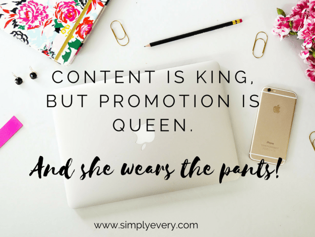 content is king, butpromotion is queen. (1)
