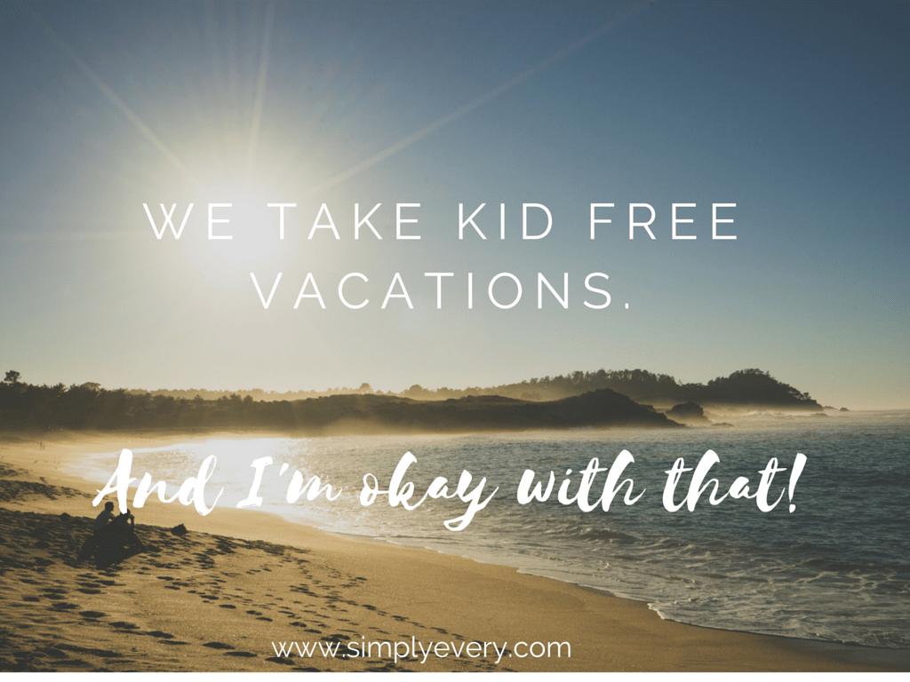 kid free vacation 2
