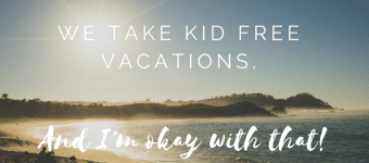 5 Stages of Emotions: Kid Free Vacation Edition