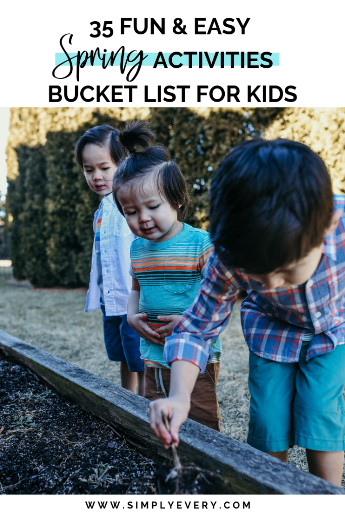 Fun and Easy Spring Activities - Bucket List For Kids by Simply Every