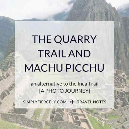Photos + details from the Quarry Trail (a gorgeous alternative to the Inca Trail.)