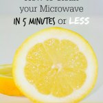 How to Clean Your Microwave in 5 Minutes or Less