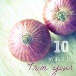 10 Ways to Trim Your Grocery Bill