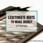 5 Legitimate Ways to Make Money at Home