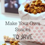 52 Ways To Save: Make Your Own Snacks