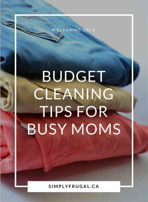 Budget cleaning tips for busy moms. Cleaning tips.