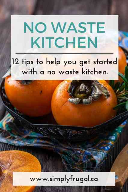 12 tips to help you get started with a no waste kitchen.