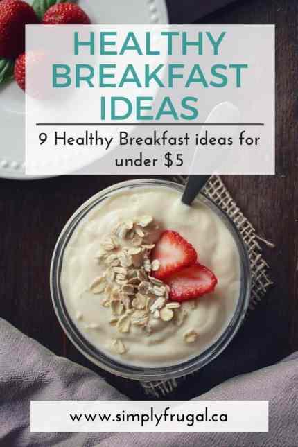 9 Healthy breakfast ideas for under $5