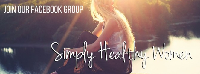 Join our Facebook group Simply Healthy Women