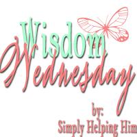 Simply Helping Him Wisdom Wednesday