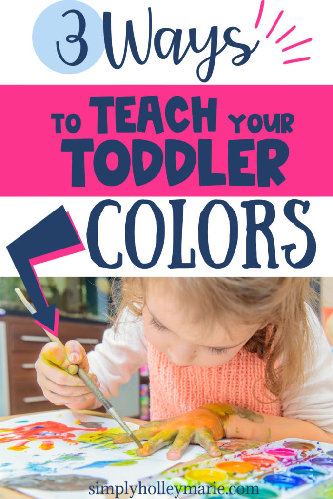 3 Ways to Teach Your Toddler Colors