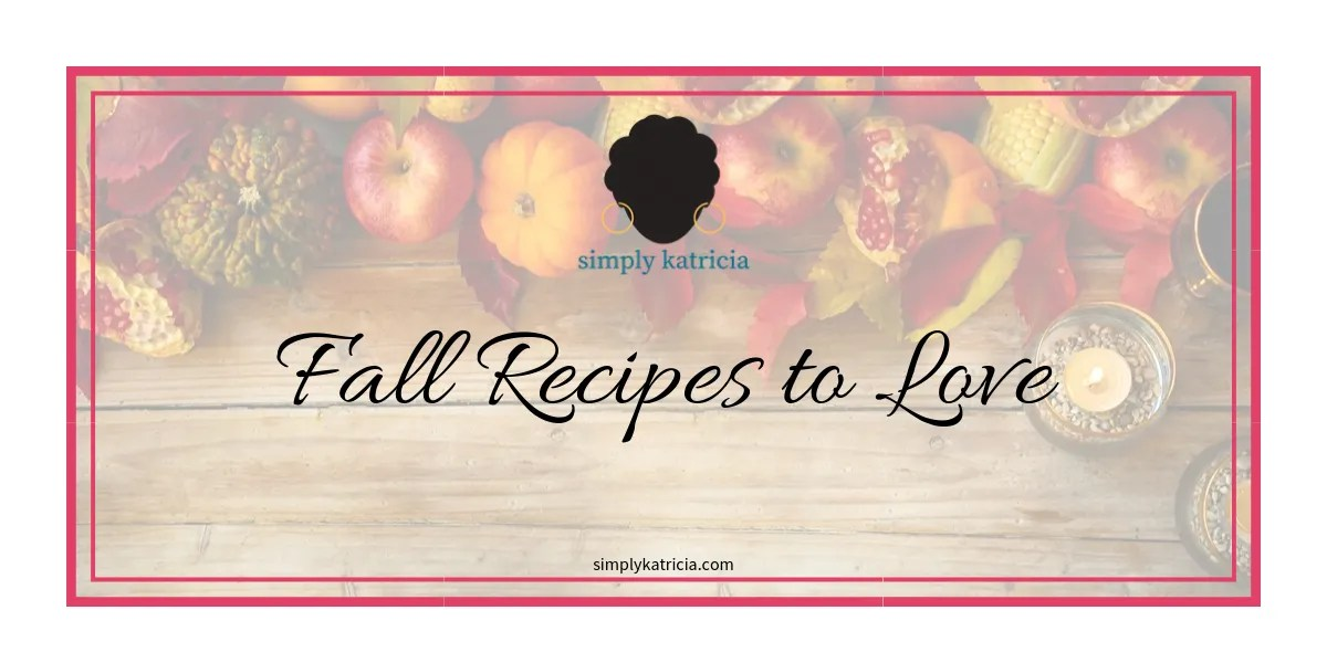 Fall Recipes to Love