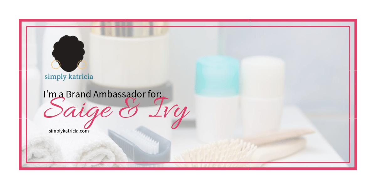 I'm a Brand Ambassador for Saige and Ivy