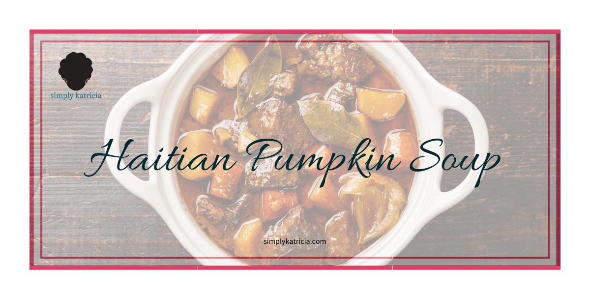 Freedom Day – Haitian Pumpkin Soup