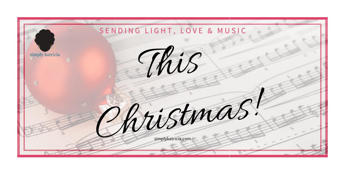 This Christmas – Sending Light, Love and Music