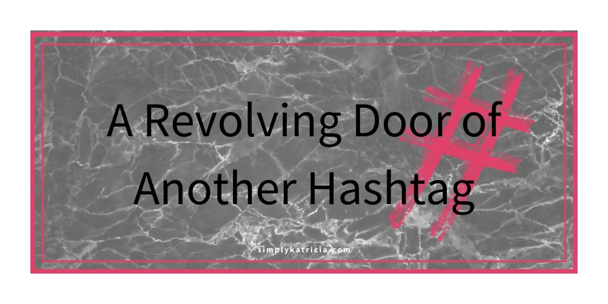 A Revolving Door of Another Hashtag