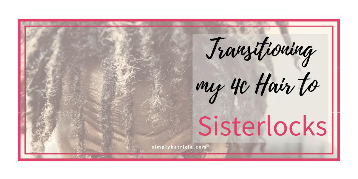 I'm Transitioning my Loose 4c Hair to Sisterlocks