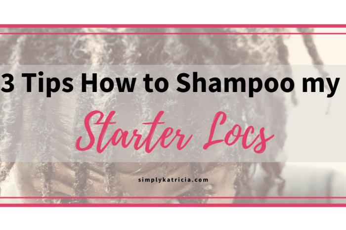 3 Tips How to Shampoo My Starter Locs
