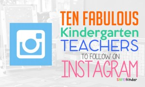 10 Fabulous Kindergarten Teachers to Follow on Instagram!