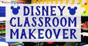 Disney Classroom Makeover
