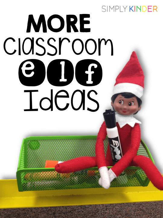 More Classroom Elf Ideas