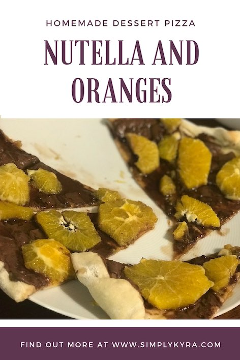 Dessert Pizza - Nutella and Oranges