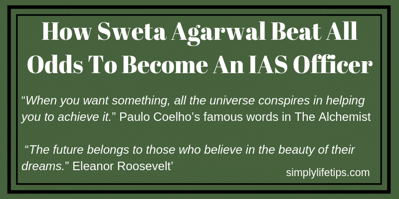 How Sweta Agarwal Beat All Odds To Become An IAS Officer