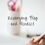 Revamping Blog and Mindset