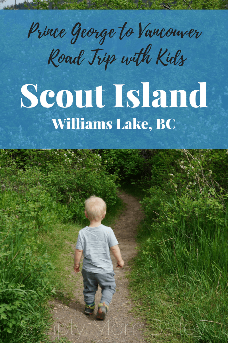 Prince George to Vancouver Roadtrip with Kids - Scout Island, Williams Lake, British Columbia