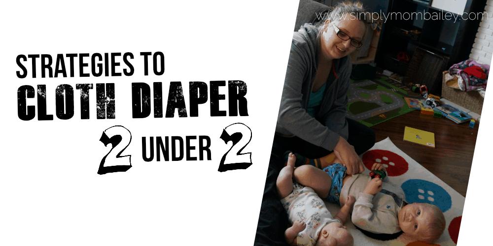 Stretegies to Cloth Diaper 2 Kids
