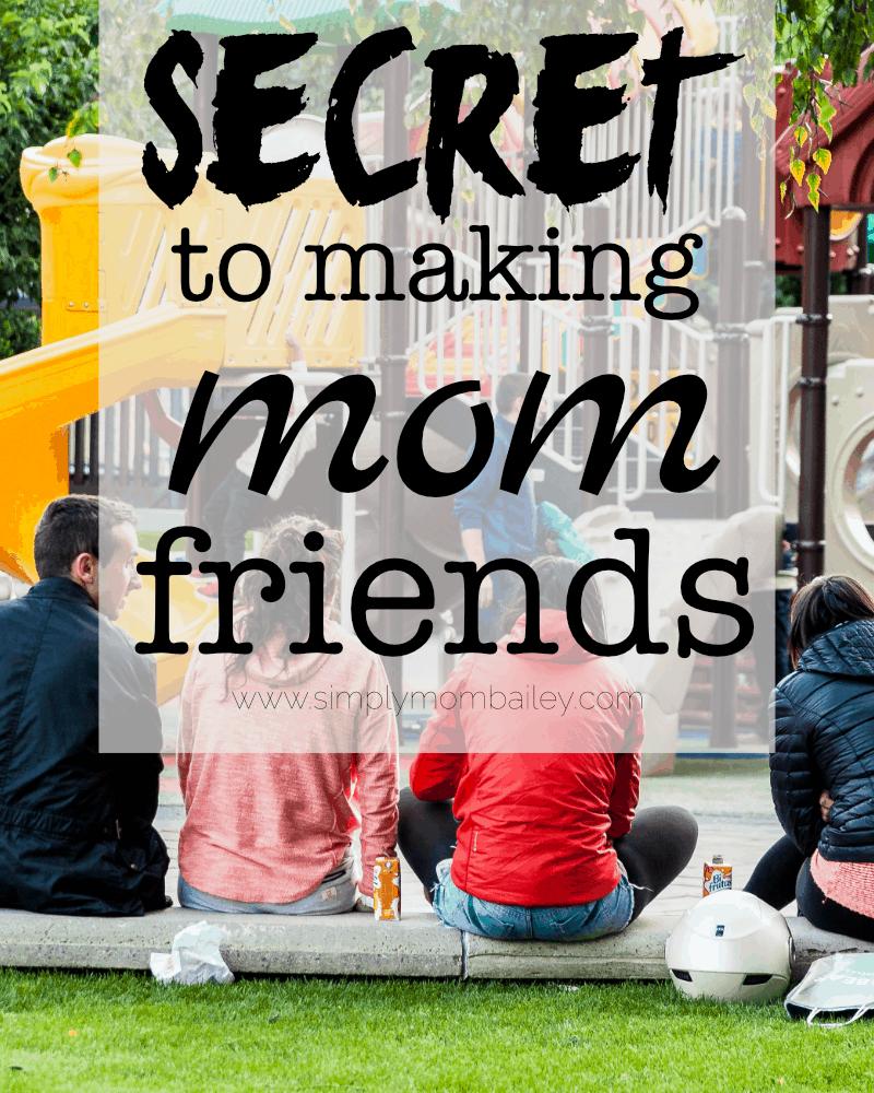my secret to making mom friends