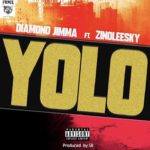 Diamond jimma ft Zinoleesky - Yolo
