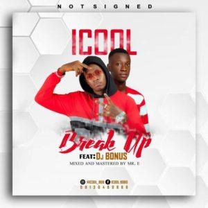 Icool bobo – breakUp ft Dj Bonus