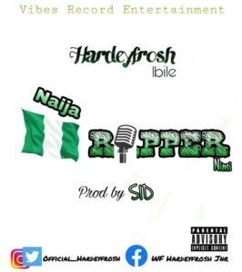 HardeyFrosh Ibile - Naija Rapper
