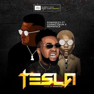 Download Mp3: Powpeezy ft. Chinko Ekun & Reminisce – Tesla